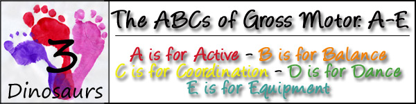 ABCs of Gross Motor Day 1: A-E