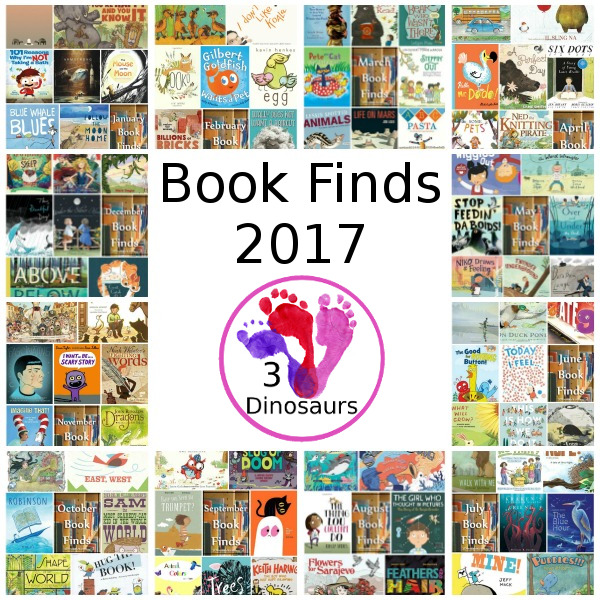 Great Book Finds from 2017 from 3 Dinosaurs - 84 books to explore - 3Dinosaurs.com #bookfinds #picturebooks #booksforkids