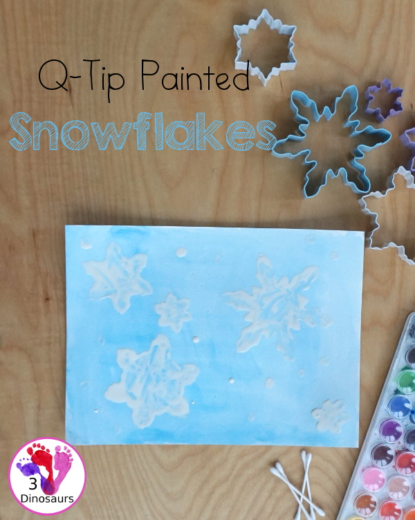 Snowflake Q-Tip Painting - a fun mixed art project that kids can do to paint snowflakes - 3Dinosaurs.com