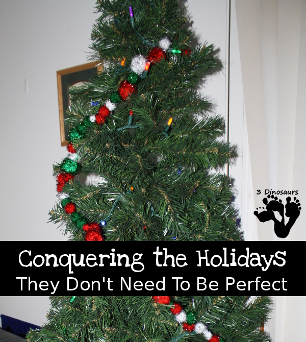 Conquering the Holidays: They Don't Need to be Perfect - look at being a special needs parent during the holidays - 3Dinosaurs.com