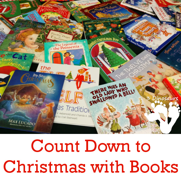 Count Down to Christmas with Books with Free Printable- 3Dinosaurs.com
