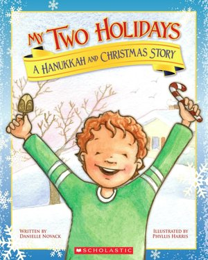 My Two Holidays: A Hanukkah and Christmas