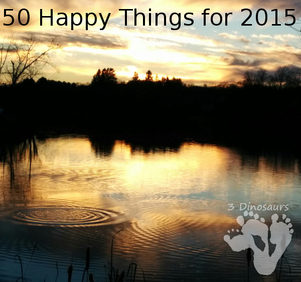 50 Happy Things for 2015: Bloggers Unite in Flood of Gratitude - 3Dinosaurs.com
