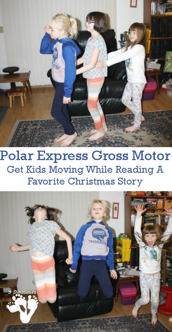 Polar Express Gross Motor - 3Dinosaurs.com