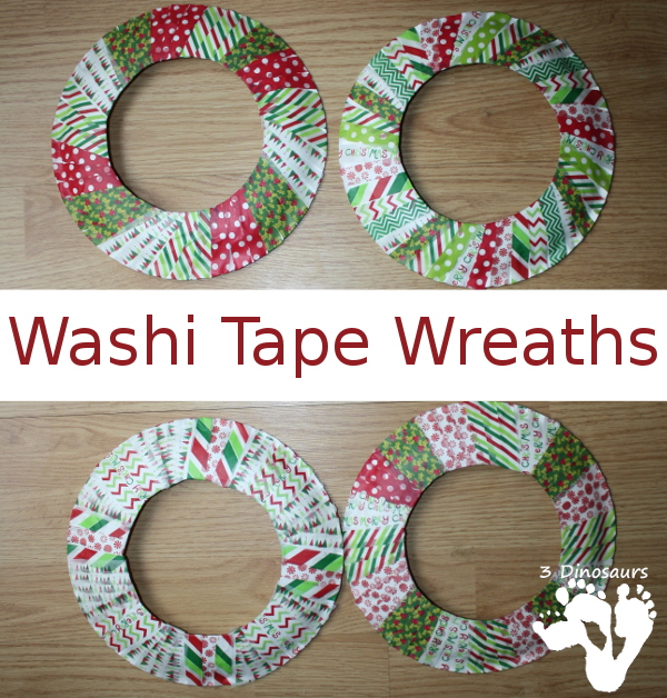 Super Easy Washi Tape Wreaths - a great way to make a wreath and work on fine motor - 3Dinosaurs.com