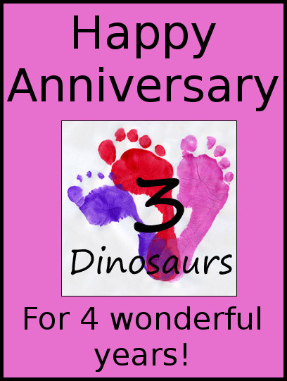 Happy Anniversary 4 Dinosaurs - 4 Years Today! - 3Dinosaurs.com