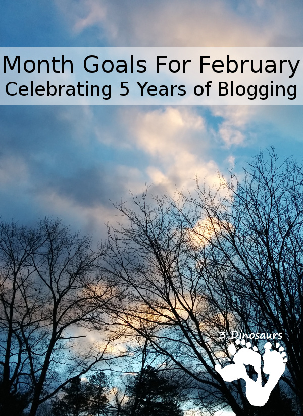 February 2017 Monthly Goals - 3Dinosaurs.com