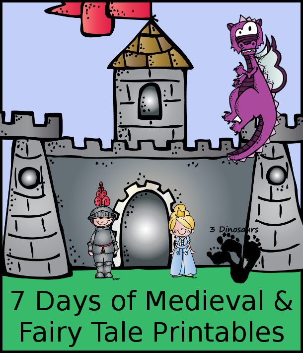 7 Days of Medieval & Fairy Tale Printables from 3Dinosaurs.com