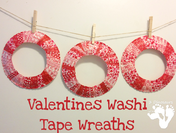 Easy to Make Valentine Themed Washi Tape Wreaths - fun fine motor wreath that kids of any age can make - 3Dinosaurs.com