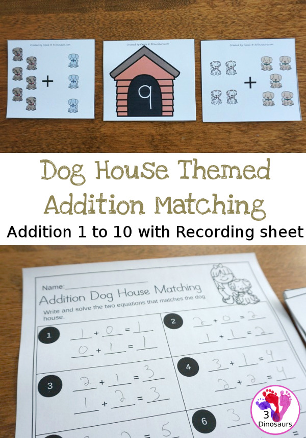 Free Dog House Themed Addition Matching - Work on addition 1 to 10 with these matching activities with recording sheet - 3Dinosaurs.com