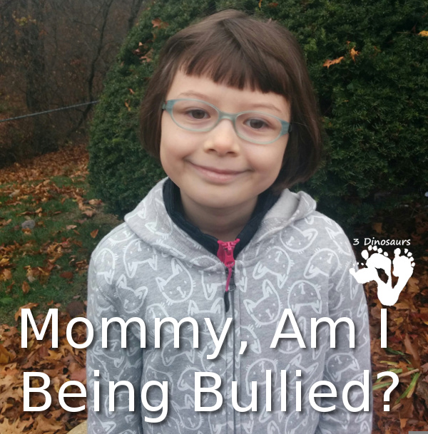 Mommy, Am I Being Bullied? - Some thoughts on bullies in school - 3Dinosaurs.com