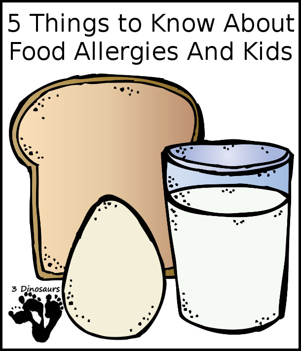 5 Things to Know About Food Allergies And Kids - 3Dinosaurs.com