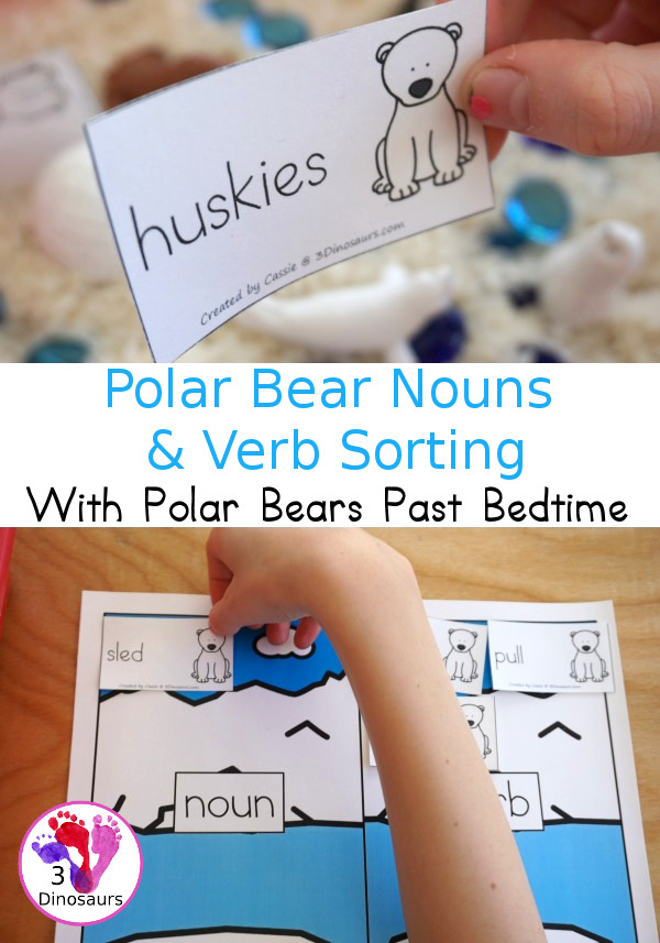 Free Polar Bear Sorting Nouns & Verbs with Polar Bears Past Bedtime - 20 sorting cards for nouns and verbs with sorting mat and writing worksheet - 3Dinosaurs.com