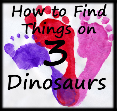 How to Find Things on 3 Dinosaurs