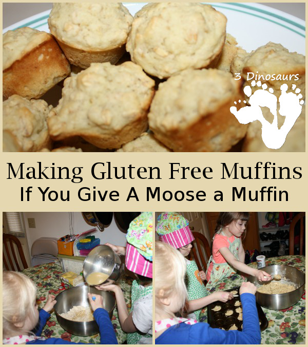 Making Gluten Free Muffins - If You Give A Moose a Muffin - 3Dinosaurs.com