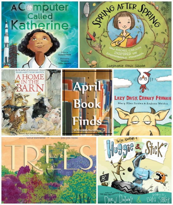 April 2019 Book Finds: adventure, earth day, trees, space, the moon, farm, farm animals, travel, bedtime, funny - 3Dinosaurs.com