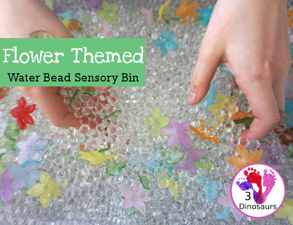 Flower Water Bead Sensory Bin - a great sensory bin for the spring with fun flower and leaves - 3Dinosaurs.com