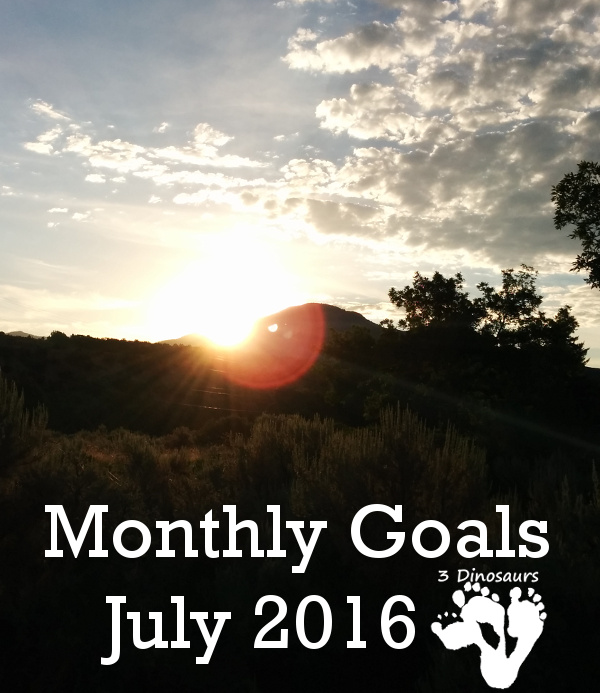 Monthly Goals July 2016: Blog, Family and Personal - 3Dinosaurs.com