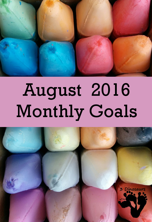 Monthly Goals August 2016: Blog, Family and Personal - 3Dinosaurs.com