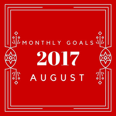 August Monthly Goals - blog, family and personal goals for JAugust 2017 - 3Dinosaurs.com