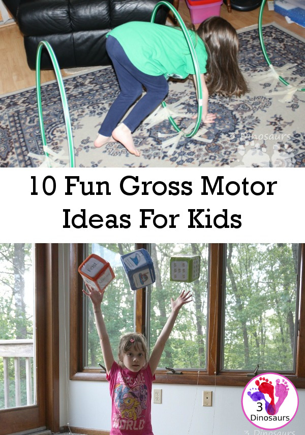10 Fun Gross Motor Ideas For Kids - Fun ways to get kids moving and doing - 3Dinosaurs.com