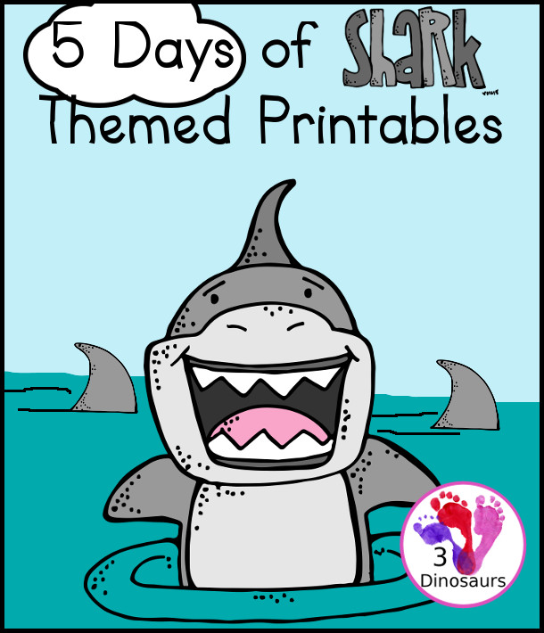 5 Days of Chomping Fun with A Shark Week! - Fun with math, language and other printables with a shark theme - 3Dinosaurs.com