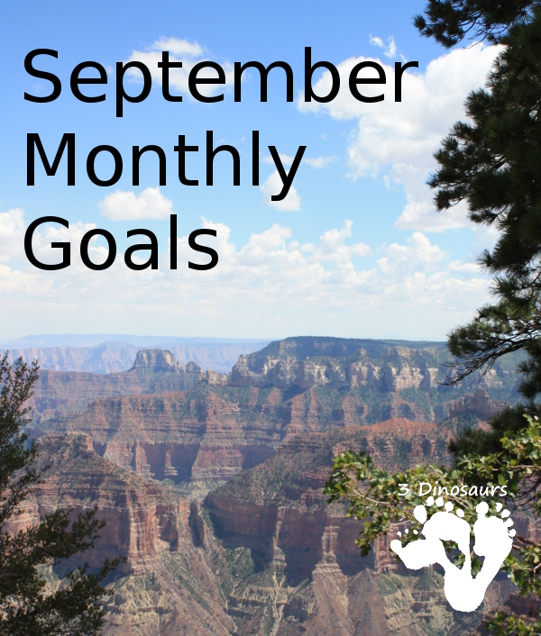 Monthly Goals September 2016: Blog, Family and Personal - 3Dinosaurs.com