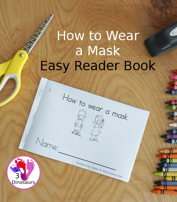 Free How to Wear a Mask Easy Reader Book - shows the steps for putting on a mask  for BTS 2020- 3Dinosaurs.com