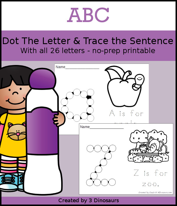 ABC Dot the Letter & Trace the Sentence - all 26 letters of the alphabet with uppercase and lowercase options 52 pages of printables - 3Dinosaurs.com