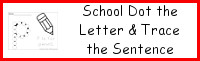 School Dot The Letter & Trace the Sentence
