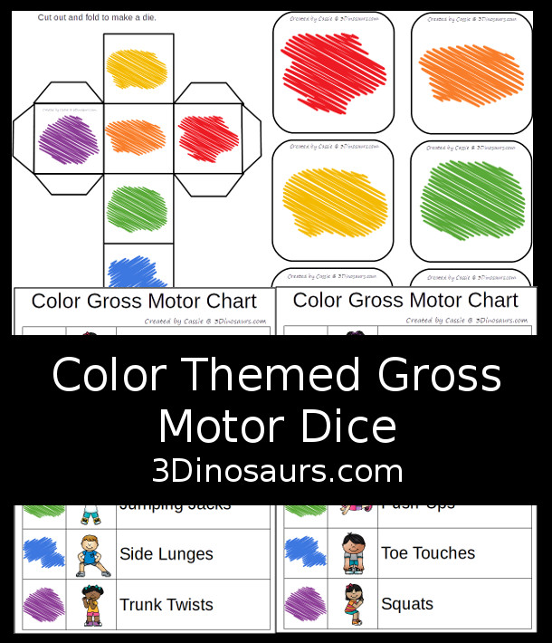Free Color Themed Gross Motor Dice - with 9 gross motor movements for kids to do with a color code and 4 different sheets to use with the color theme dice - 3Dinosaurs.com #grossmotor #freeprintable