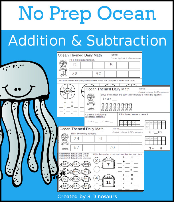 No Prep Ocean Themed Addition & Subtraction - 30 pages no-prep printables with a mix of addition and subtraction activities plus a math center activity - 3Dinosaurs.com #noprepmath #tpt #addition #ocean #subtraction