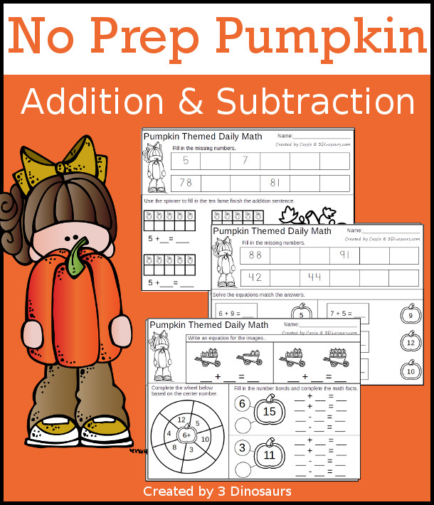 No Prep Pumpkin Themed Addition & Subtraction - 30 pages no-prep printables with a mix of addition and subtraction activities plus a math center activity - 3Dinosaurs.com #noprepmath #tpt #addition #subtraction
