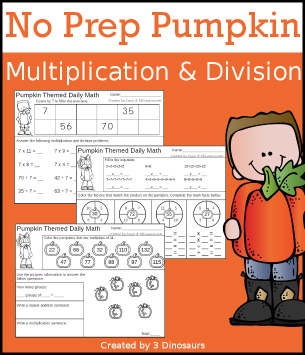 No Prep Pumpkin Themed Multiplication & Division  - 30 pages no-prep printables with a mix of multiplication and division  activities plus a math center activity - 3Dinosaurs.com #noprepmath #tpt #division #multiplication