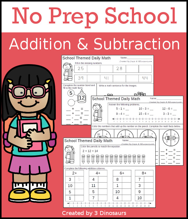 No Prep School Themed Addition & Subtraction - 30 pages no-prep printables with a mix of addition and subtraction activities plus a math center activity - 3Dinosaurs.com #noprepmath #tpt #addition #subtraction