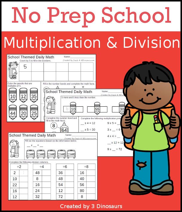 No Prep School Themed Multiplication & Division  - 30 pages no-prep printables with a mix of multiplication and division  activities plus a math center activity - 3Dinosaurs.com #noprepmath #tpt #division #multiplication
