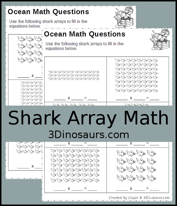 Free No-Prep Shark Themed Array Printables - 2 pages with 6 problems per page - 3Dinosaurs.com