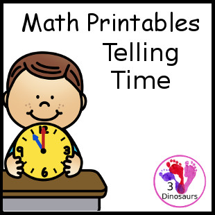 Math  Printables: Telling Time - 3Dinosaurs.com