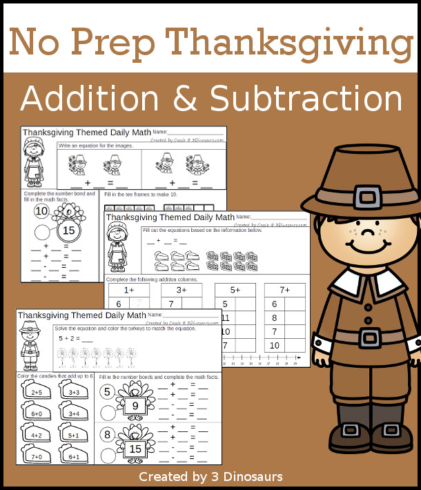 No Prep Thanksgiving Themed Addition & Subtraction - 30 pages no-prep printables with a mix of addition and subtraction activities plus a math center activity - 3Dinosaurs.com #noprepmath #tpt #addition #subtraction