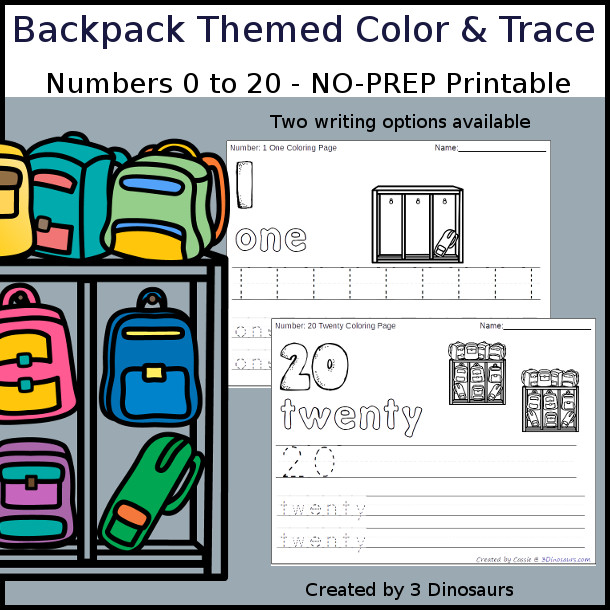 No-Prep Backpack Themed Number Color and Trace - easy no-prep printables with a fun school theme 44 pages with two options for the numbers tracing or writing $ - 3Dinosaurs.com #noprepprintable #schoolprintables #numbersforkids