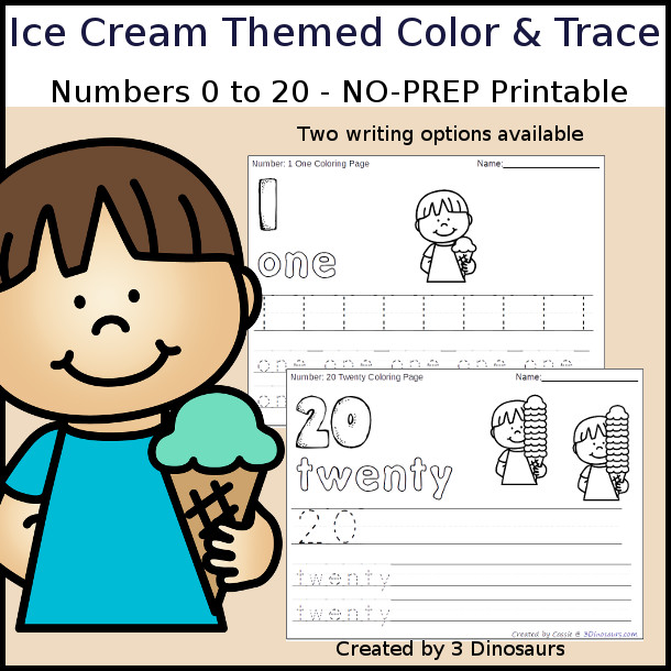 No-Prep Ice Cream  Themed Number Color and Trace - easy no-prep printables with a fun summer theme 44 pages with two options for the numbers tracing or writing $ - 3Dinosaurs.com #noprepprintable #summerprintables #numbersforkids