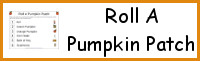Roll A Pumpkin Patch