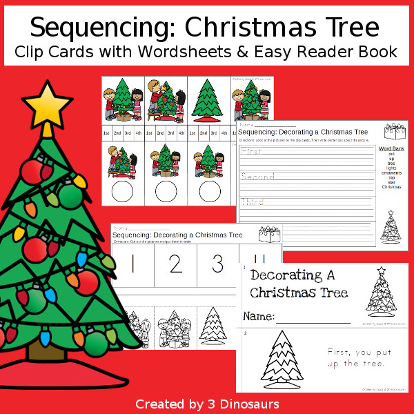 Sequencing: Decorating a Christmas Tree-  with clip cards, task cards, no-prep worksheets and easy reader books $ - 3Dinosaurs.com #printablesforkids #sequencingforkids #christmas #winterprintables #tpt #teacherspayteachers