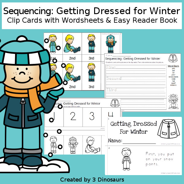 Sequencing: Getting Dressed for Winter  with clip cards, task cards, no-prep worksheets and easy reader books $ - 3Dinosaurs.com #printablesforkids #sequencingforkids  #winterprintables #tpt #teacherspayteachers