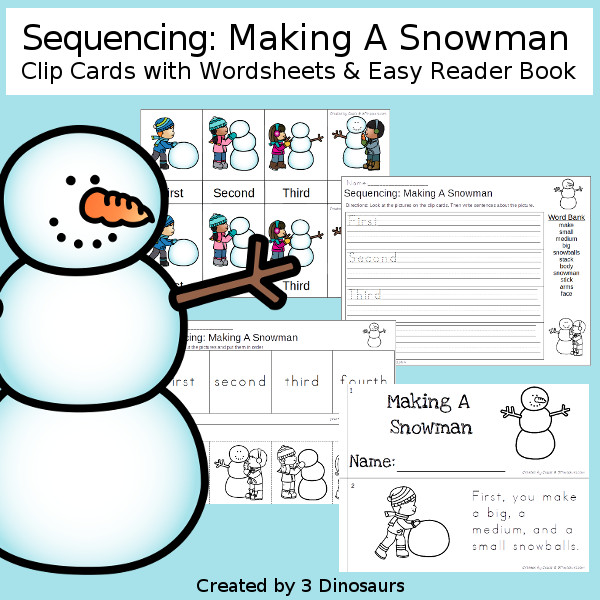 Sequencing: Making a Snowman with clip cards, task cards, no-prep worksheets and easy reader books $ - 3Dinosaurs.com #printablesforkids #sequencingforkids  #winterprintables #tpt #teacherspayteachers
