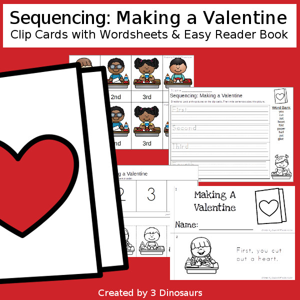 Sequencing: Making A Valentine with clip cards, task cards, no-prep worksheets and easy reader books and two versions to do seeing shadow and don't see shadow $ - 3Dinosaurs.com #printablesforkids #sequencingforkids  #valentinesprintables #tpt #teacherspayteachers