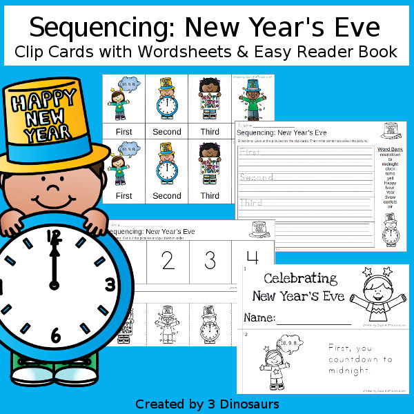 Sequencing: New Year's Eve-  with clip cards, task cards, no-prep worksheets and easy reader books $ - 3Dinosaurs.com #printablesforkids #sequencingforkids #newyearseve #winterprintables #tpt #teacherspayteachers