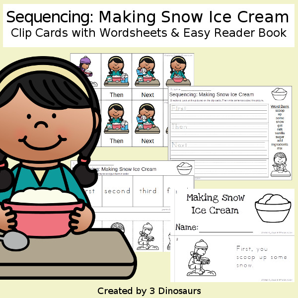 Sequencing: Making Snow Ice Cream  with clip cards, task cards, no-prep worksheets and easy reader books $ - 3Dinosaurs.com #printablesforkids #sequencingforkids  #winterprintables #tpt #teacherspayteachers
