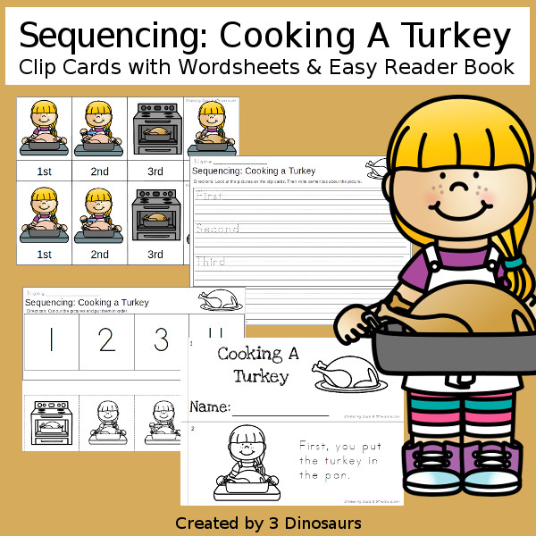 Sequencing: Cooking a Turkey -  with clip cards, task cards, no-prep worksheets and easy reader books $ - 3Dinosaurs.com #printablesforkids #sequencingforkids #fallprintables #tpt #teacherspayteachers