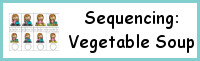 Sequencing: Vegetable Soup